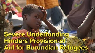 EUROPESE OMROEP | UNHCR, the UN Refugee Agency | Burundi - Severe Underfunding Hinders Provision of Aid for Burundian Refugees | 1517907852 2018-02-06T09:04:12+00:00