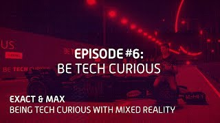 EUROPESE OMROEP | Max Verstappen | Exact & Max: Being Tech Curious with Mixed Reality. Episode 6: Behind The Scenes | 1508940287 2017-10-25T14:04:47+00:00